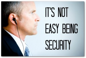 its-not-easy-being-security