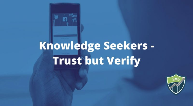 Those seeking knowledge - Trust but Verify